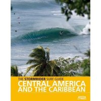 The STORMRIDER Surf Guide CENTRAL AMERICA & KARIBIK