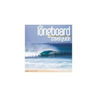 The Longboard Travel Guide Buch