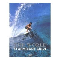 The STORMRIDER Surf Guide THE WORLD VOL. 1